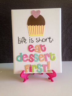Cupcake+Dessert++Quote+Kitchen+Wall+Hanging++by+crazydaisy12,+$12.00