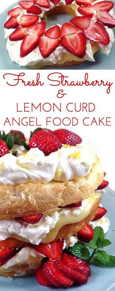 Fresh Strawberry and Lemon Cream Angel Food Cake. Cake layers with fresh strawberries, lemon curd and homemade lemon whipping cream. Stunning and easy dessert!