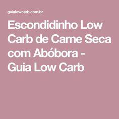 Escondidinho Low Carb de Carne Seca com Abóbora - Guia Low Carb