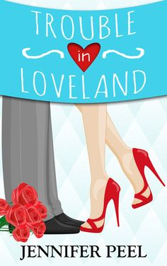 Trouble in Loveland by Jennifer Peel. Darling, clean, contemporary romance and a new favorite!