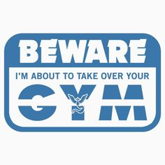 Beware I m About To Take Over Your Gym