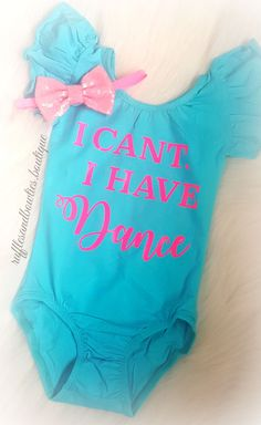 I Cant I have DANCE Girls Ruffle Leotard