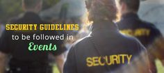 Apart from just focusing on creative event planning, #event organizers should also concentrate on #security to boost their reputation and get more #eventplanning contracts - http://www.marrquee.com/blog/security-guidelines-to-be-followed-in-events/