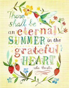 There shall be an eternal summer in the grateful heart.