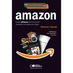 Livro - Nos Bastidores da Amazon - O Jeito Jeff Bezos de Revolucionar Mercados com Apenas um Clique