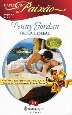 Meus Romances Blog: Troca Desleal - Penny Jordan - Série Três Irmãs nº...