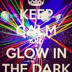 Keep calm and glow in the dark