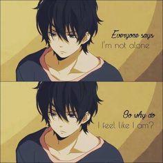 الجميع يخبرني أني لست وحيد لكن لماذا أشعر هكذا  anime quotes