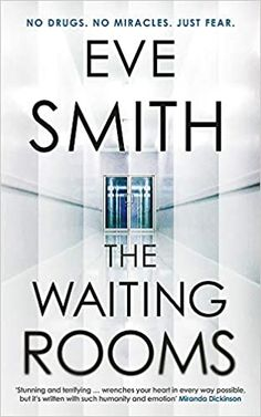 The Waiting Rooms by Eve Smith – EmmabBooks.com Birth Mother, Science Facts, Waiting Rooms, First Novel, Got Books, Book Recommendations, Thought Provoking, Drugs, Eve