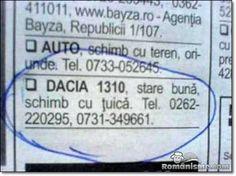 I love Romania.  Dacia 1310 (car), good condition, exchange for tzuica(Romanian home made spirit) Romania, Conditioner, Spirit, My Love, Funny, Funny Parenting, Hilarious, Fun, Humor