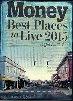 The Best Place to Live (Apex,NC) by Jane Wolfgang Mixed Media ~ 12 x 9