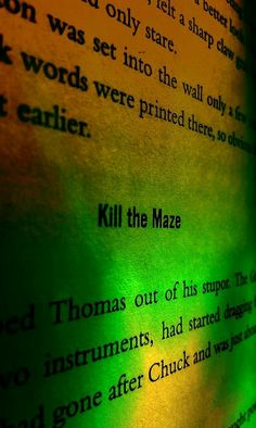 Kill the Maze. The Maze Runner.