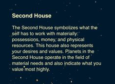 (2nd house) (astrology)   On Facebook:   https://www.facebook.com/TheZodiacZone https://www.facebook.com/ScorpioEvolution