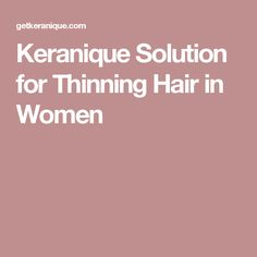 Keranique Solution for Thinning Hair in Women