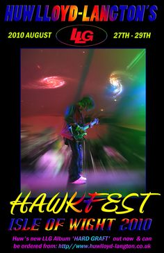 I did this poster for Huw Llyyod Langton (RIP my friend) When he played at Hawkfest