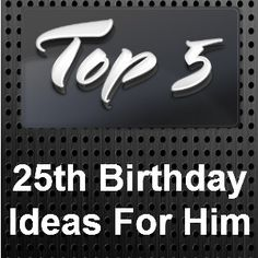 25th Birthday Ideas For Him Presents