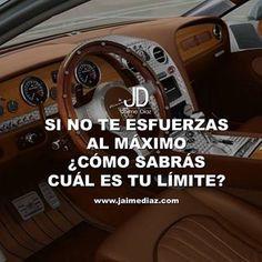 Sólo te conoces bien, cuando conoces tus límites, ve por ellos! #motivacion #JaimeDiaz #JDquotes #exito #negocios #dinero #luxurycars