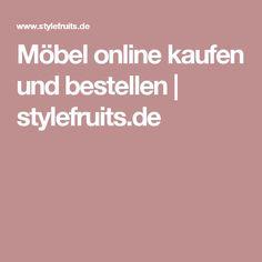 Möbel online kaufen und bestellen   stylefruits.de