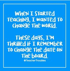Unfortunately too many young teachers feel this way too soon in their career!