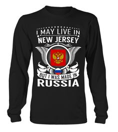I May Live in New Jersey But I Was Made in Russia Country T-Shirt V1 #RussiaShirts