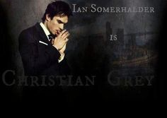 For fans of Ian Somerhalder as Christian in #FiftyShadesofGrey by E L James