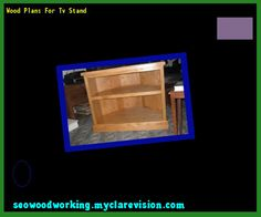 Wood Plans For Tv Stand 080655 - Woodworking Plans and Projects!