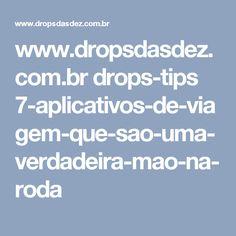 www.dropsdasdez.com.br drops-tips 7-aplicativos-de-viagem-que-sao-uma-verdadeira-mao-na-roda