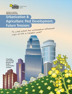 Urbanization & Agriculture - Learn Canola Land Use, Future Trends, Willis Tower, Teacher Resources, Social Studies, Agriculture, Skyscraper, Past, Community