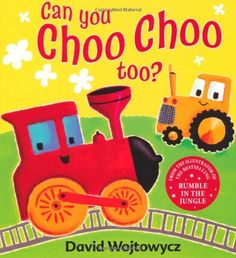 Can You Choo Choo Too? by David Wojtowycz, http://www.amazon.com/dp/1408312271/ref=cm_sw_r_pi_dp_X58Gpb1F63B64