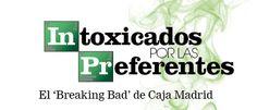 El Breaking Bad de Caja Madrid (Susana Millán / Cuadernos de eldiario.es)