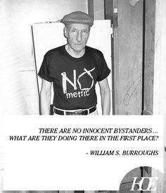 William S Burroughs Quotes About Love : ... william s burroughs more quote of the day william s burroughs william