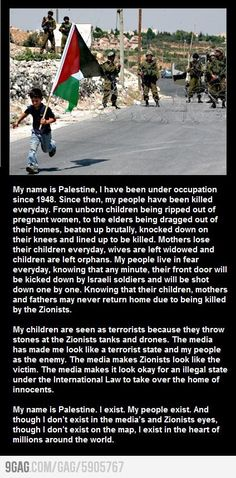 My name is Palestine!!* Israel is the ONLY country we are not allowed to criticize, and writers who HATE the USA can have best sellers in NYC publishing, and Hollywood film deals...it is TIME the USA military woke up and asked WHY....