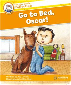 $5.95 Go to Bed, Oscar! - Part of the Orange Series: Oscar is lonely in bed. What will he do?