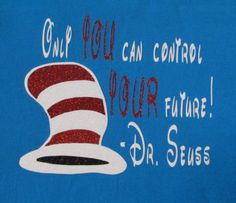 Seuss Glitter Only You Can Control Your Future Short Sleeve Shirt by SouthernGirlsShoppe on Etsy Little Diva, Boutique Hair Bows, Glitter, Canning, Future, Sleeve, Handmade Gifts, Quotes, Shirts