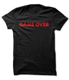 Game Over T Shirt, Hoodie, Sweatshirt