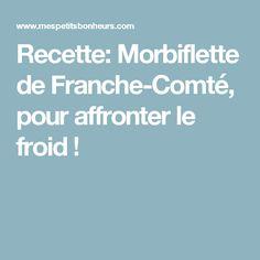 Recette: Morbiflette de Franche-Comté, pour affronter le froid !