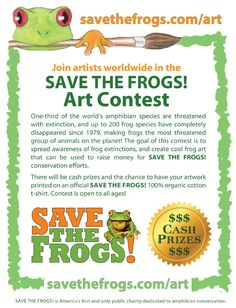 The 2014 SAVE THE FROGS! Art Contest runs from January 15th, 2014 to October 15th, 2014. People of all ages, nationalities, and skill levels are encouraged to enter the contest, and we hope all schools will draw frog art on Save The Frogs Day! You can see the winners of the 2013 contest here. www.savethefrogs.com