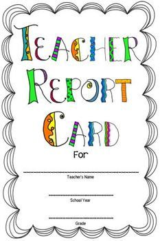 This is a fun activity you can do with your students during the last week of school! Students are given the opportunity to grade their teacher. It's always fun to see the responses you get! The file includes 2 pages. Print it front to back and fold like a book. http://www.teacherspayteachers.com/Store/Kim-Miller-24
