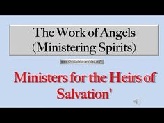 The Work Of The Angels: Study 2 'Ministers for the Heirs of Salvation' – Bible Truth and Prophecy