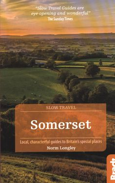 The Sunday Times, Slow Travel, Staycation, Somerset, Travel Guides, Exploring, Britain, Ebooks, Places
