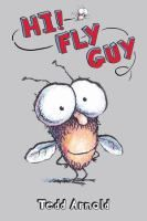 Hi! Fly Guy by Tedd Arnold  Picture Books J ARNOLD