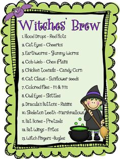Witches Brew..  Dress up like a witch {or have one of your room moms come and do it}. Turn down the lights and use a flashlight!!!  You kiddos will really think you are making a brew!