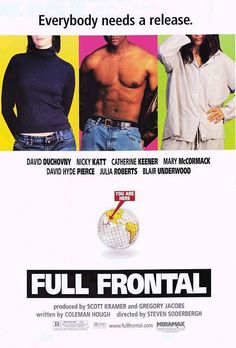 Full Frontal , starring Julia Roberts, David Hyde Pierce, David Duchovny, Nicky Katt. A day in the life of a group of men and women in Hollywood, in the hours leading up to a friend's birthday party. #Comedy #Romance