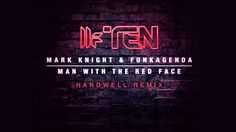 Mark Knight & Funkagenda - Man With The Red Face (Hardwell Remix)  - OUT...