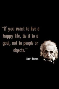 If You Want To Be Happy In Life, Tie It To A Goal, Not To People or Objects. <3 http://www.Thanks2Net.com/ <3