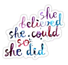 She believed she could so she did – inspirational quote • Also buy this artwork on stickers, apparel, kids clothes, and more.