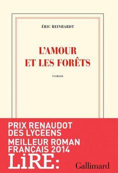 """Bravo à Éric Reinhardt, Meilleur roman français LiRE 2014 et prix Renaudot des lycéens 2014 ! """"L'amour et les forêts est un texte fascinant, où la volonté d'être libre se dresse contre l'avilissement."""""""