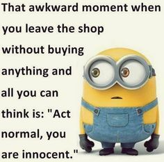 THIS IS LITERALLY ME, DOES ANY... - Minions, Quotes, Sayings