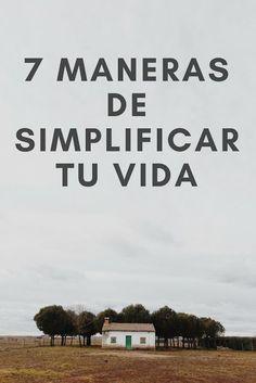 7 maneras de simplificar tu vida | The Queen Snow White
