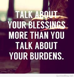 Talk-about-your-blessings-quote.jpg (612×640)
